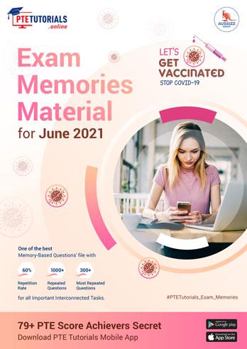 PTE Exam Memories Material for June 2021