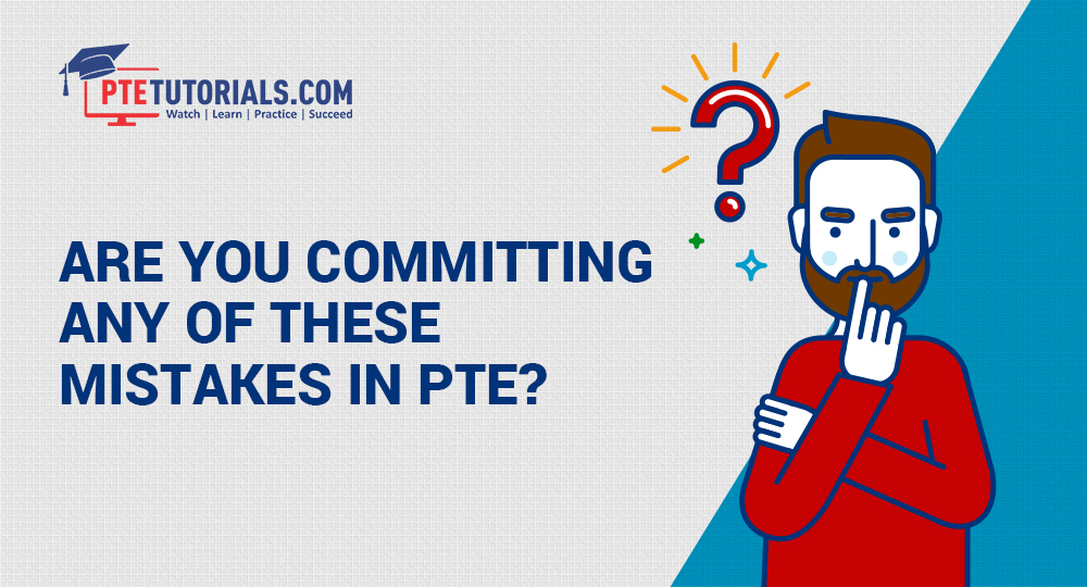 PTE-A Exam Common Mistakes