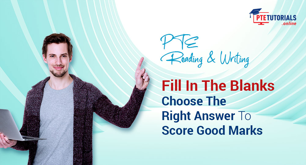 PTE Reading & Writing Fill in the blank